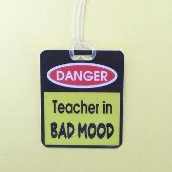 Bag Tag: Danger: Teacher in Bad Mood (GT5019)