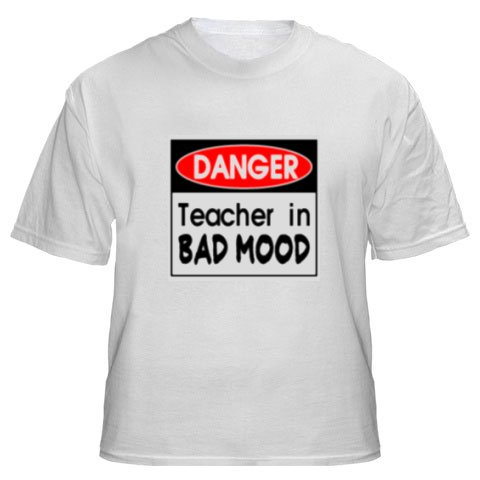 Mens Shirt: Danger: Teacher in Bad Mood (GT5010)
