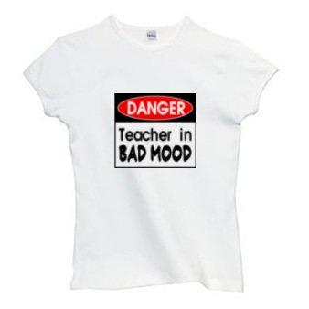 Ladies Shirt: Danger: Teacher in Bad Mood (GT5011)
