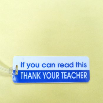 Bag Tag: If You Can Read This Thank A Teacher (GT5022)