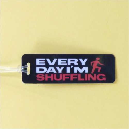 Bag Tag: Everyday I'm Shuffling - Rect (GT5030)