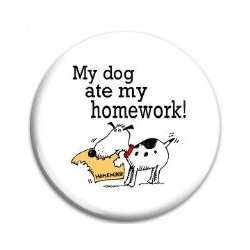 Button Pin: My Dog ate My Homework (GT5034)
