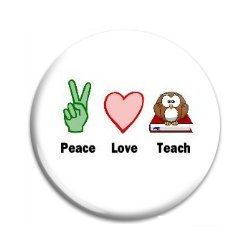 Button Pin: Peace. Love. Teach. (GT5045)